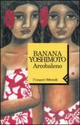 ARCOBALENO - BANANA YOSHIMOTO - FELTRINELLI