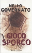 GIOCO SPORCO - NELLO GOVERNATO - RIZZOLI