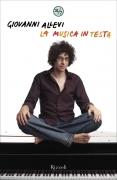 LA MUSICA IN TESTA - GIOVANNI ALLEVI - RIZZOLI