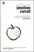 MELE BIANCHE - JONATHAN CARROLL - FAZI