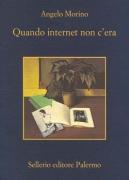 QUANDO INTERNET NON C'ERA - ANGELO MORINO - SELLERIO