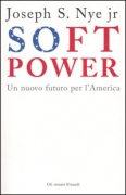 SOFT POWER - JOSEPH S.NYE JR - EINAUDI.