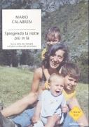 SPINGENDO LA NOTTE PIU' IN LA' - MARIO CALABRESI - MONDADORI