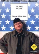 STUPID WHITE MEN - MICHAEL MOORE - MONDADORI