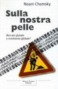 SULLA NOSTRA PELLE - NOAM CHOMSKY - IL SAGGIATORE