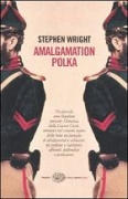 AMALGAMATION POLKA - STEPHEN WRIGHT - EINAUDI