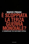 E' SCOPPIATA LA TERZA GUERRA MONDIALE? - MARIO PIRANI - MONDADOR