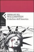 IL DECLINO DELL'AMERICA - IMMANUEL WALLERSTEIN - FELTRINELLI