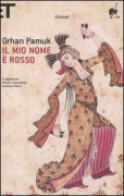 IL MIO NOME E' ROSSO - ORHAN PAMUK - EINAUDI