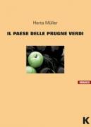 IL PAESE DELLE PRUGNE VERDI - HERTA MÜLLER - KELLER