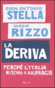 LA DERIVA - GIAN ANTONIO STELLA E SERGIO RIZZO - RIZZOLI