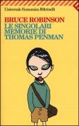 LE SINGOLARI MEMORIE DI THOMAS PENMAN - BRUCE ROBINSON - FELTRIN
