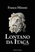 LONTANO DA ITACA - FRANCO MIMMI - ALIBERTI