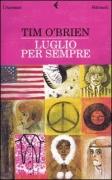 LUGLIO PER SEMPRE - TIM O'BRIEN - FELTRINELLI