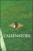 L'ALLENATORE - JOHN GRISHAM - MONDADORI