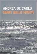 MARE DELLE VERITA' - ANDREA DE CARLO - BOMPIANI