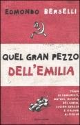 QUEL GRAN PEZZO DELL'EMILIA - EDMONDO BERSELLI - MONDADORI