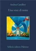 UNA VOCE DI NOTTE - ANDREA CAMILLERI - SELLERIO